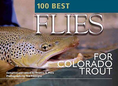 100 Best Flies for Colorado Trout, Paperback by Pero, Thomas R. (COM);