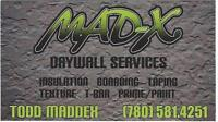 Mad-x Drywall services  drywaller,taper,insulator,painter,t-bar