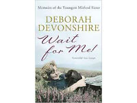 """""""Wait for Me! Memoirs of the Youngest Mitford Sister"""", Deborah Devonshire"""