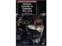 Imperial Culture in Germany, 1871-1918 (European Studies Series)