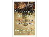 Mother's Who Can't Love by Susan Forward (A healing guide for daughters of narcissistic mothers)