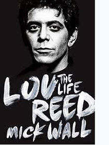 Lou Reed - The Life by Mick Wall (paperback)
