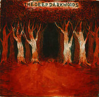 WANTED- FIRST, SELF TITLED CD by THE DEEP DARK WOODS
