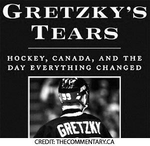 Gretzky's tears cover price:$34.99 plus tax yours for 12 bucks
