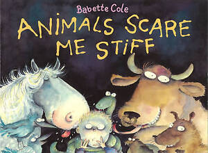 Good, Animals Scare Me Stiff, Cole, Babette, Book