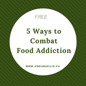 Five Ways to Combat Food Addiction for FREE