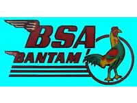 BSA BANTAM WANTED GOOD, BAD, RUSTY, INCOMPLETE OR UNLOVED, CASH PAID