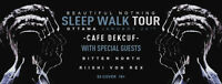 Beautiful Nothing Sleep Walk Tour