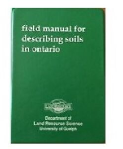 Field Manual for Describing soils in Ontario Peterborough Peterborough Area image 1