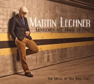Martin Lechner - Gentlemen Are Hard To Find (The Music Of Nat King (2011)
