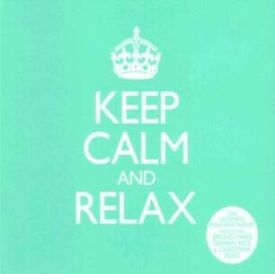 KEEP CALM AND RELAX:
