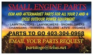 SMALL ENGINE PARTS * CALL PARTS TO GO * INNISFAIL * 403-304-0968