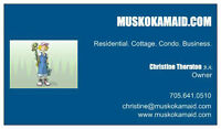 MUSKOKAMAID.COM...reliable, efficient and affordable cleaning!