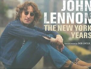 JOHN LENNON:  THE NEW YORK YEARS BY BOB GRUEN
