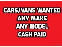 WANTED CASH WAITING FOR CARS AND VANS £££
