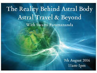 The Reality Behind Astral Body, Astral Travel (Sunday 7th August)