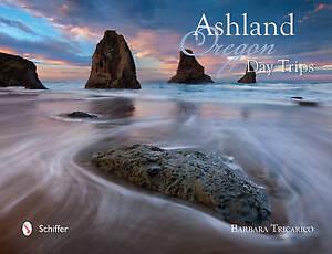 Ashland, Oregon, Day Trips by Tricarico, Barbara -Hcover