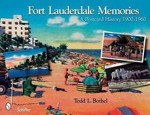Fort-Lauderdale-Memories-A-Postcard-History-1900-1960-Bothel-Todd-L-Very-G