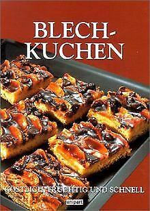 Blechkuchen. Backen und geniessen. Köstlich, fruchtig un... | Buch | Zustand gut ()