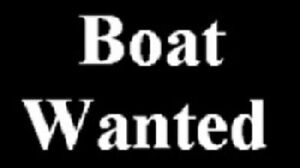 Boat With Trailer Wanted