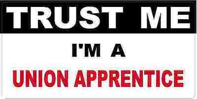 3 - Union Apprentice Trust Me Tool Box Hard Hat Helmet Sticker H506