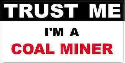 3 - Coal Miner Trust Me Tool Box Hard Hat Helmet Sticker H421