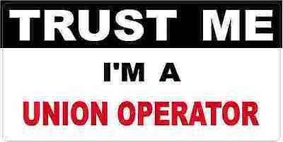 3 - Union Operator Trust Me Tool Box Hard Hat Helmet Sticker H511