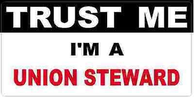 3 - Union Steward Trust Me Tool Box Hard Hat Helmet Sticker H516