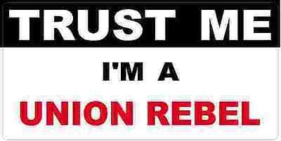 3 - Union Rebel Trust Me Tool Box Hard Hat Helmet Sticker H514