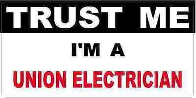 3 - Union Electrician Trust Me Tool Box Hard Hat Helmet Sticker H508