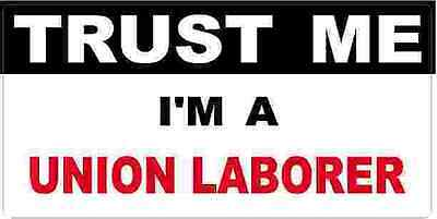 3 - Union Laborer Trust Me Tool Box Hard Hat Helmet Sticker H510