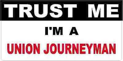 3 - Union Journeyman Trust Me Tool Box Hard Hat Helmet Sticker H509