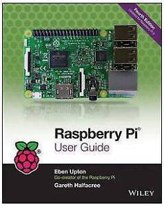 Raspberry Pi User Guide - Fourth Edition -  BOOK NEW Augustine Heights Ipswich City Preview
