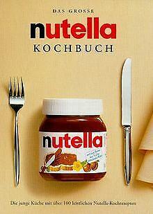 Das grosse nutella Kochbuch. Die junge Küche mit über 10... | Buch | Zustand gut