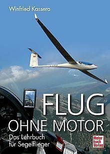 Flug ohne Motor: Das Lehrbuch für Segelflieger von Kasse... | Buch | Zustand gut