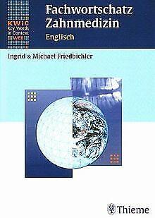 Fachwortschatz Zahnmedizin Englisch von Ingrid Friedbichler | Buch | Zustand gut