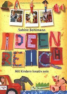 Ideenreich: Mit Kindern kreativ sein von Bohlmann, Sabine | Buch | Zustand...