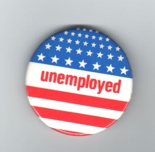 Unemployed   American Flag Unemployment Protest Button From The 1980S