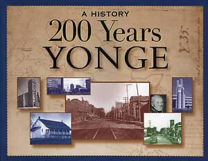 NEW 200 Years Yonge: A History