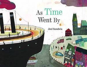 As Time Went by by Jose Sanabria (Hardback, 2016)