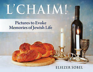 L'Chaim! Pictures Evoke Memories Jewish Life (Book 2  by Sobel Eliezer -Hcover