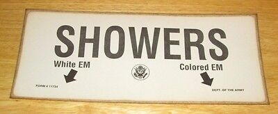 1US ARMY SEGREGATION SIGN WHITE / COLORED EM SHOWERS w ARROWS POINTING