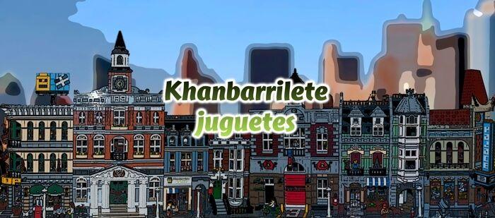 KHANBARRILETE Juguetes