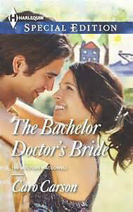 HARLEQUIN Special Edition The Bachelor Doctor's Bride