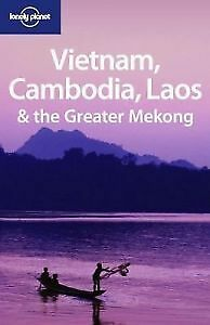 Lonely Planet: Vietnam, Cambodia, Laos & the Greater Mekong