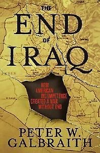 The End of Iraq: How American Incompetence Created a War Without