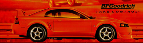 "REPRODUCTION BF GOODRICH 2000 FORD MUSTANG SVT COBRA R BANNER 12""x40"""