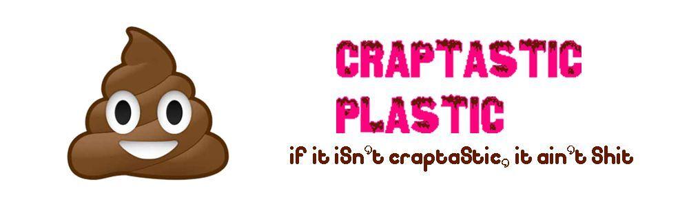 CraptasticPlastic