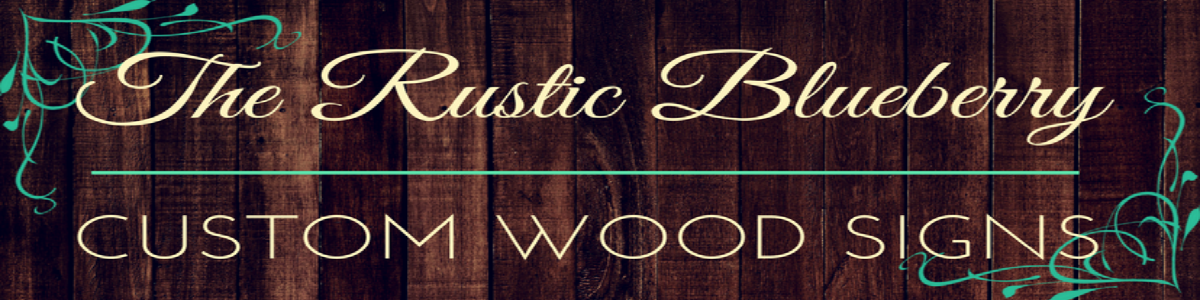 The Rustic Blueberry Wood Signs