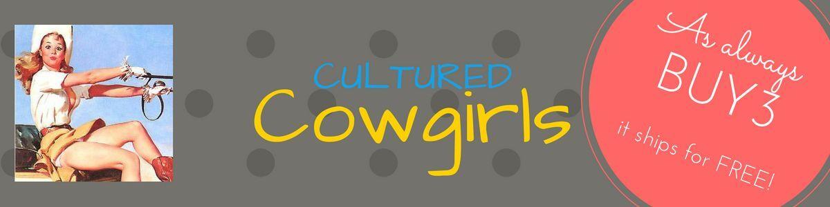 Cultured Cowgirls
